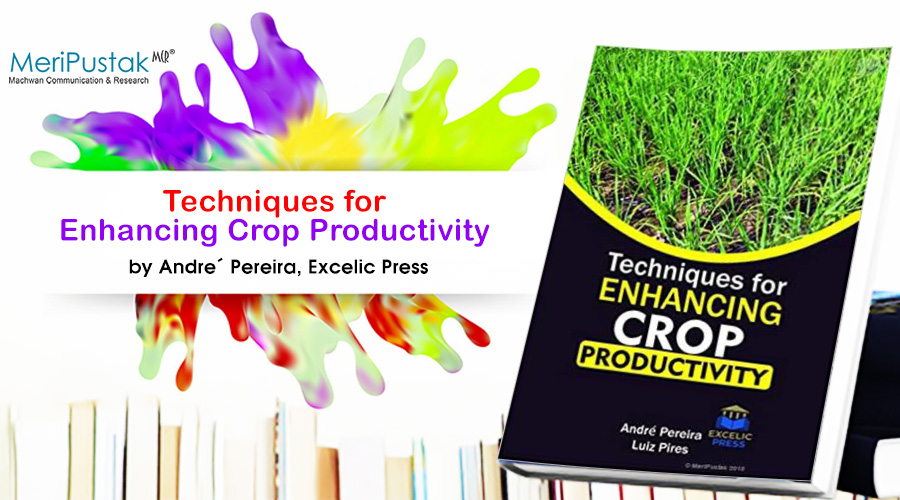 Techniques for Enhancing Crop Productivity by Andre´ Pereira published by Excella Press