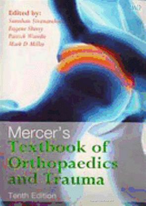 MERCERS TEXTBOOK OF ORTHOPAEDICS AND TRAUMA 10E, 2012