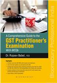 A Comprehensive Guide to theGST Practitioner'sExamination with MCQs