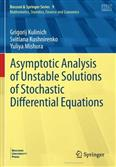 Asymptotic Analysis of Unstable Solutions of Stochastic Differential Equations 2021 Edition