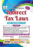 Comprehensive Guide to Indirect Tax Laws GST Customs and FTP