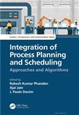 Integration Of Process Planning And Scheduling Approaches And Algorithms 2020 Edition