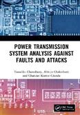 Power Transmission System Analysis Against Faults and Attacks 2021 Edition