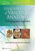 UFLACKERS ATLAS OF VASCULAR ANATOMY AN ANGIOGRAPHIC APPROACH 3ED (HB 2021)