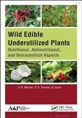 Wild Edible Underutilized Plants Nutritional Antinutritional And Nutraceutical Aspects 2020 Edition